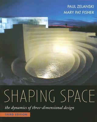 Shaping Space: The Dynamics of Three-Dimensional Design als Taschenbuch