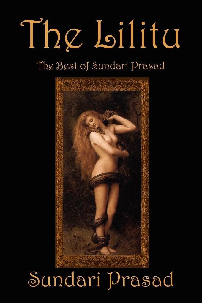 The Lilitu: The Best of Sundari Prasad als Taschenbuch