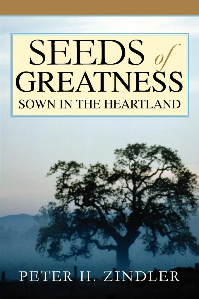 Seeds of Greatness Sown in the Heartland als Taschenbuch