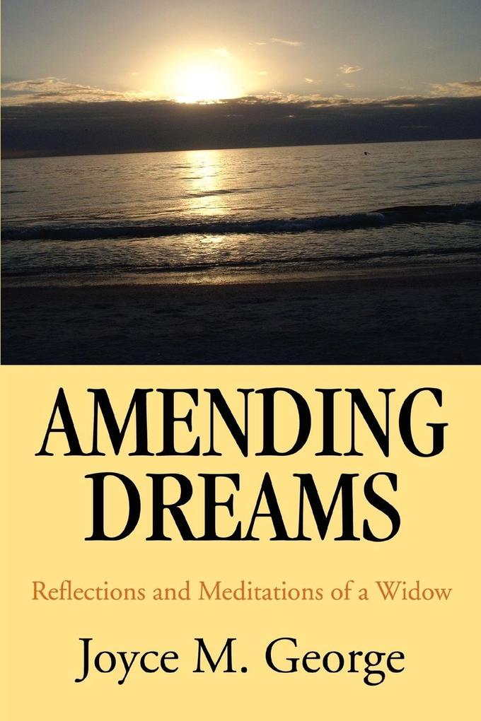 Amending Dreams: Reflections and Meditations of a Widow als Taschenbuch
