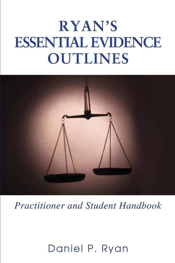 Ryan's Essential Evidence Outlines: Practitioner and Student Handbook als Taschenbuch