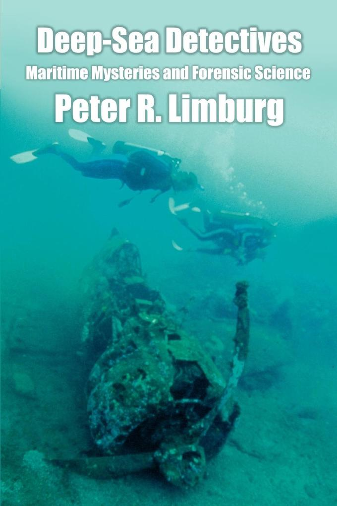 Deep-Sea Detectives: Maritime Mysteries and Forensic Science als Taschenbuch