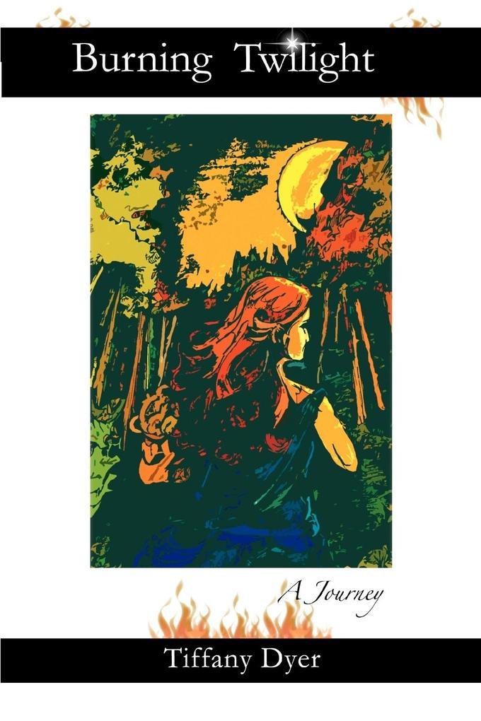 Burning Twilight: A Journey als Taschenbuch