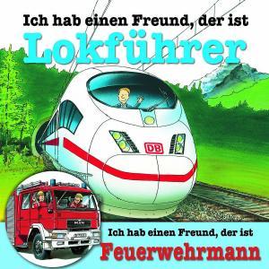 ICH HAB EINEN FREUND,D.IST LOKFÜHRER/FEUERWEHRMANN als Hörbuch