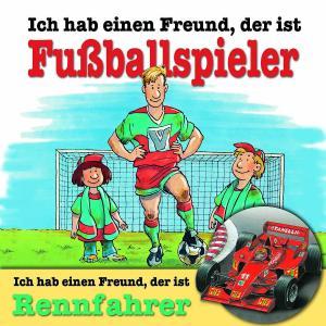 Ich hab einen Freund, der ist Fußballspieler / Rennfahrer. CD als Hörbuch