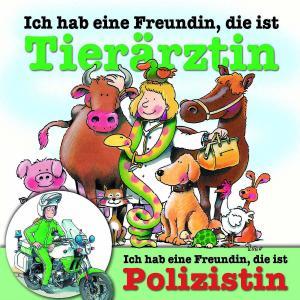 ICH HAB EINE FREUNDIN,D.I.TIERÄRZTIN/POLIZISTIN als Hörbuch