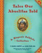 Tales Our Abuelitas Told: A Hispanic Folktale Collection als Buch