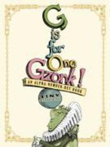 G Is for One Gzonk!: An Alpha-Number-Bet Book als Buch