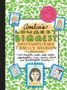 Amelia's Longest, Biggest, Most-Fights-Ever Family Reunion als Buch