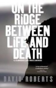 On the Ridge Between Life and Death: A Climbing Life Reexamined als Taschenbuch