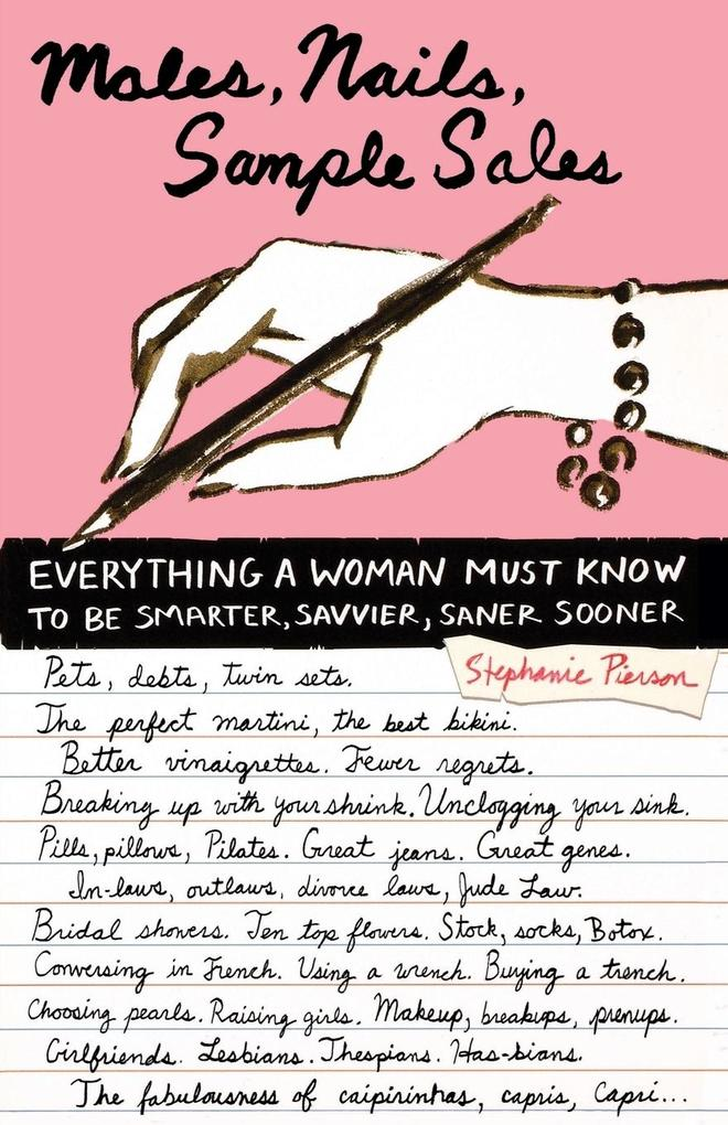 Males, Nails, Sample Sales: Everything a Woman Must Know to Be Smarter, Savvier, Saner Sooner als Taschenbuch