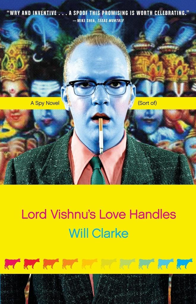 Lord Vishnu's Love Handles: A Spy Novel (Sort Of) als Taschenbuch