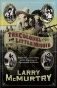 The Colonel and Little Missie: Buffalo Bill, Annie Oakley, and the Beginnings of Superstardom in America als Taschenbuch