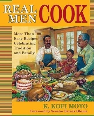 Real Men Cook: More Than 100 Easy Recipes Celebrating Tradition and Family als Taschenbuch