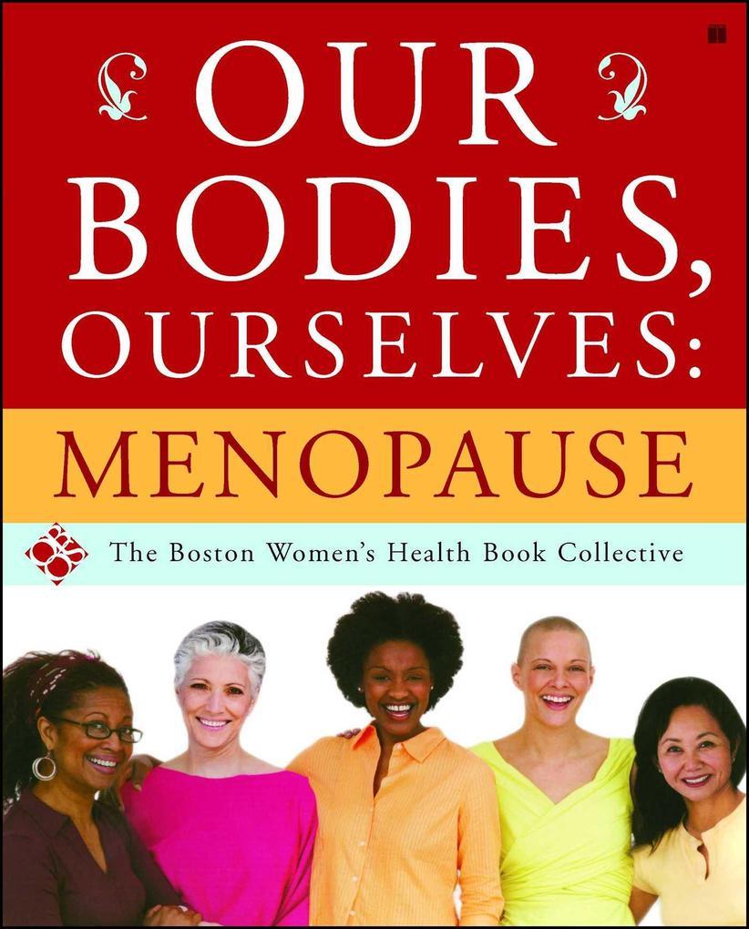 Our Bodies, Ourselves: Menopause als Taschenbuch