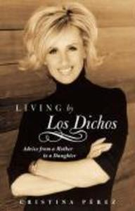 Living by Los Dichos: Advice from a Mother to a Daughter als Taschenbuch