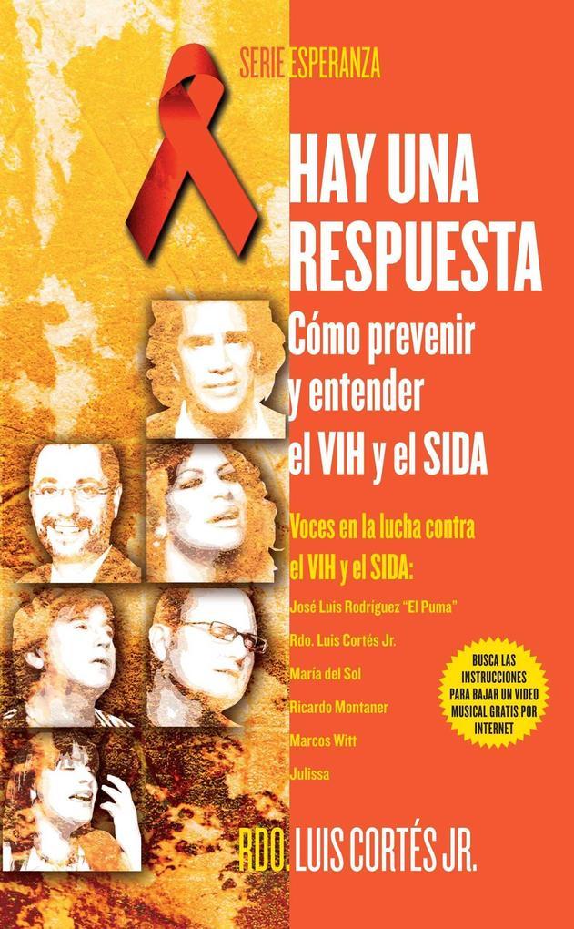 Hay Una Respuesta: Como Prevenir y Entender El VIH y El SIDA als Taschenbuch