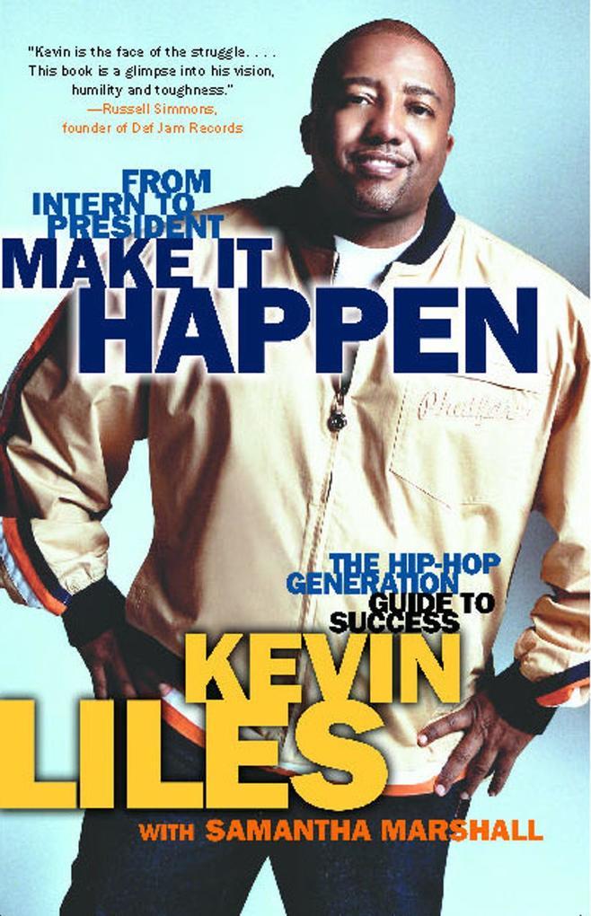 Make It Happen: The Hip-Hop Generation Guide to Success als Taschenbuch