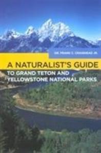 Naturalist's Guide to Grand Teton and Yellowstone National Parks als Taschenbuch