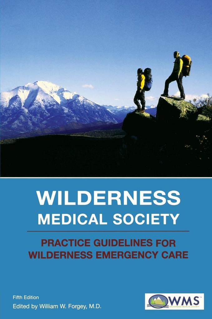 Wilderness Medical Society Practice Guidelines for Wilderness Emergency Care als Taschenbuch
