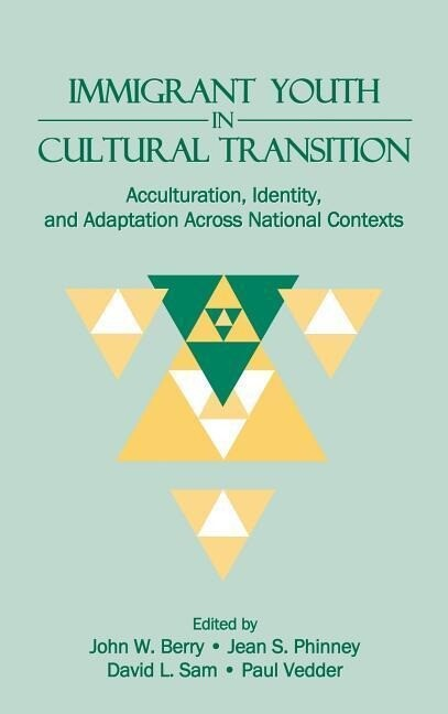 Immigrant Youth in Cultural Transition: Acculturation, Identity, and Adaptation Across National Contexts als Buch
