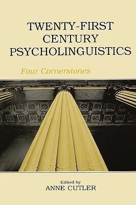 Twenty-First Century Psycholinguistics: Four Cornerstones als Buch