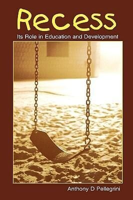 Recess: Its Role in Education and Development als Buch