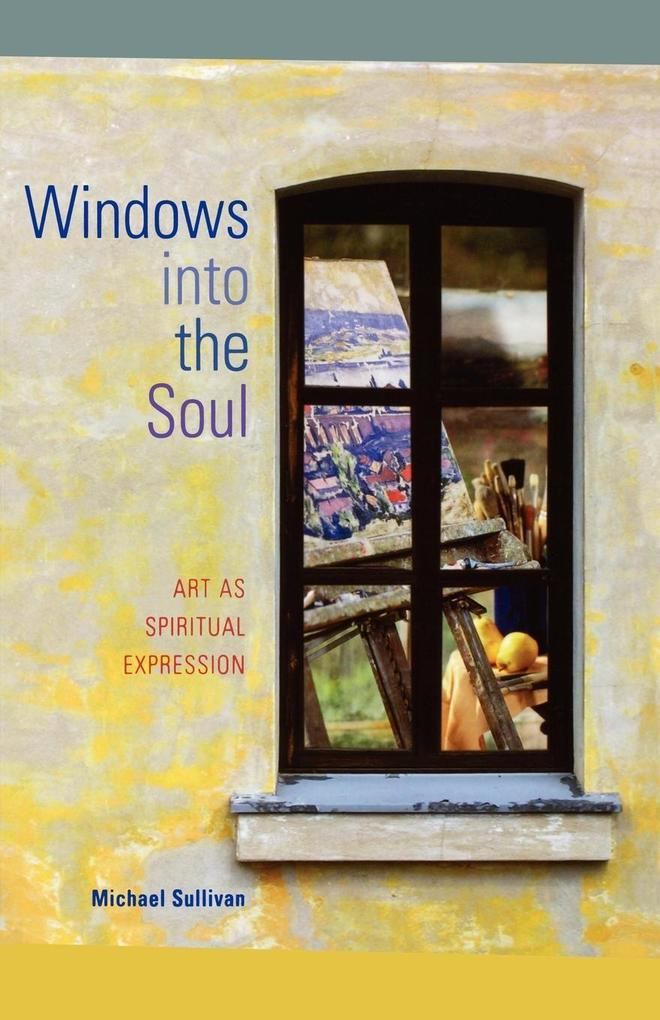 Windows Into the Soul: Art as Spiritual Expression als Taschenbuch