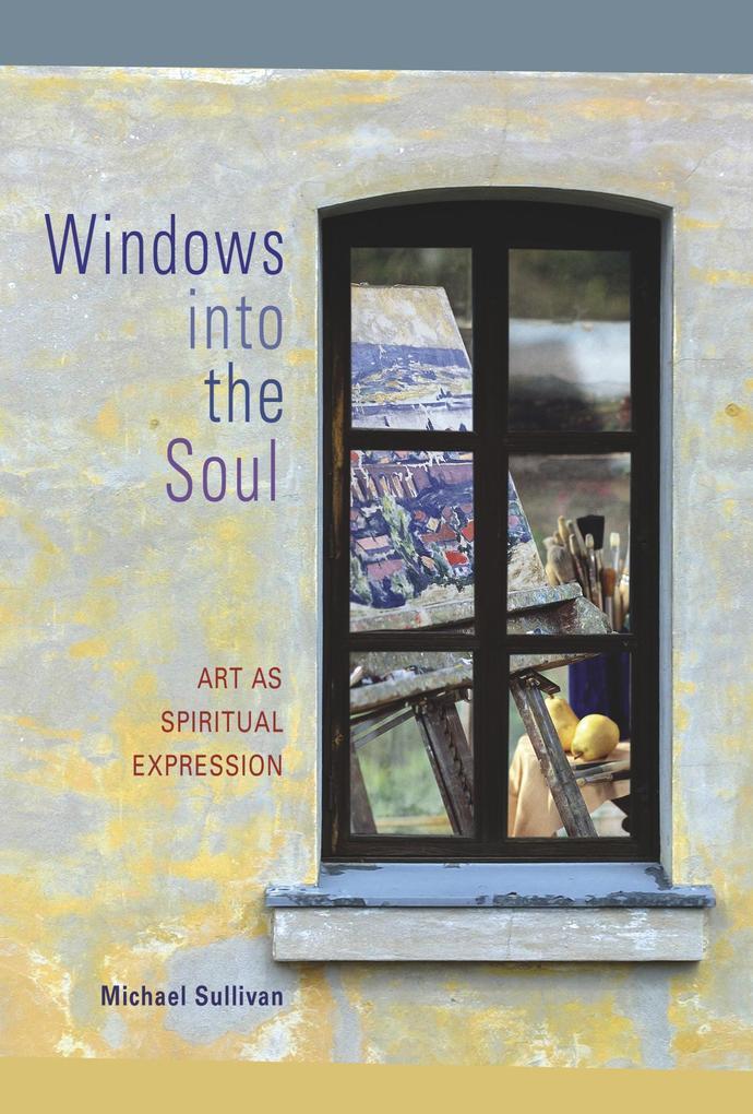 Windows Into the Soul: Art as Spiritual Expression als Taschenbuch
