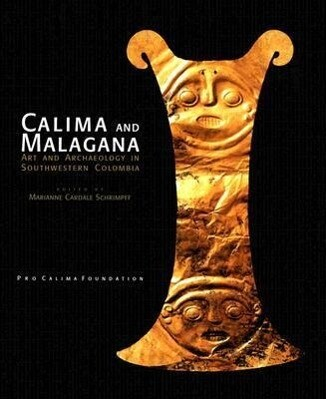 Calima and Malagana: Art and Archaeology in Southwestern Colombia als Buch