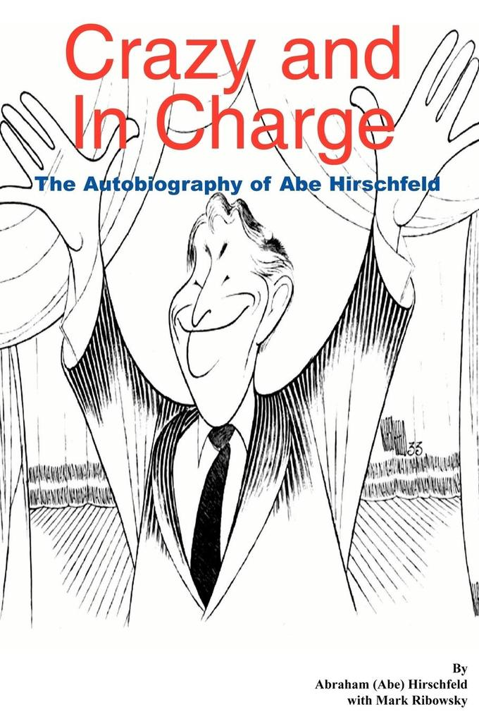 Crazy and in Charge: The Autobiography of Abe Hirschfeld als Taschenbuch