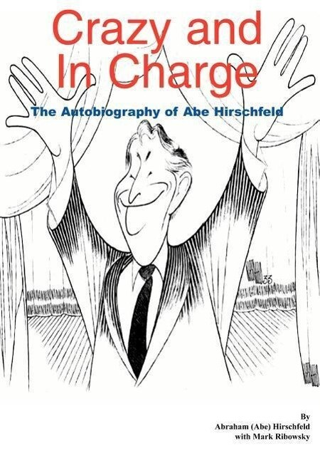 Crazy and in Charge: The Autobiography of Abe Hirschfeld als Buch