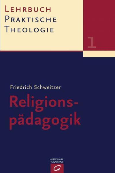Lehrbuch Praktische Theologie. Band 1. Religionspädagogik als Buch
