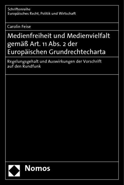 Medienfreiheit und Medienvielfalt gemäss Art. 11 Abs. 2 der Europäischen Grundrechtecharta als Buch