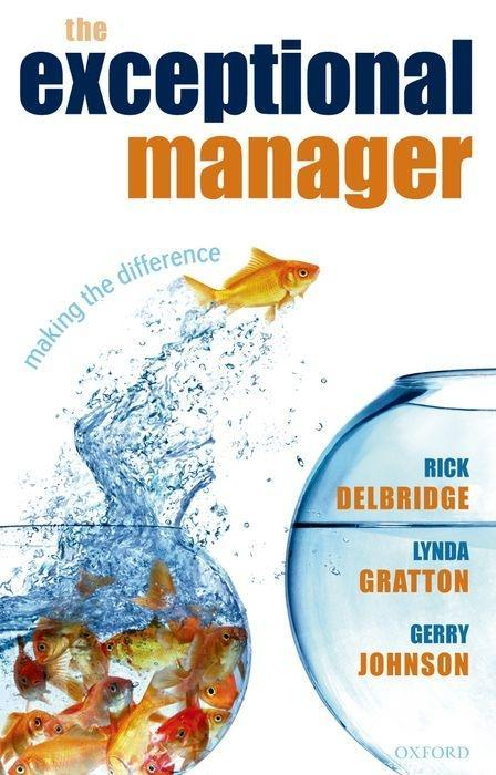 The Exceptional Manager: Making the Difference als Buch