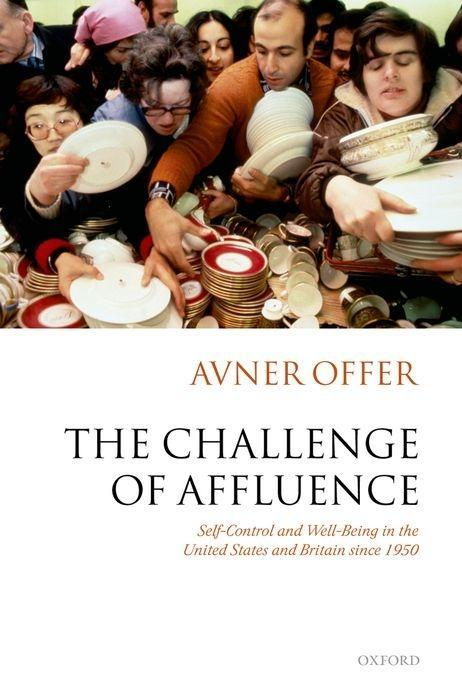 The Challenge of Affluence: Self-Control and Well-Being in the United States and Britain Since 1950 als Buch