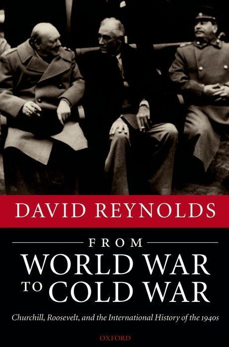 From World War to Cold War: Churchill, Roosevelt, and the International History of the 1940s als Buch