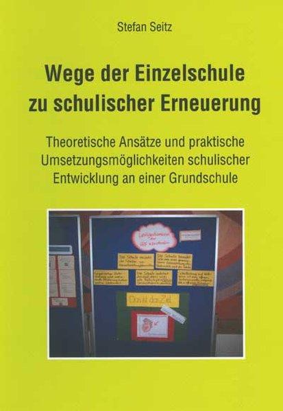 Wege der Einzelschule zu schulischer Erneuerung als Buch