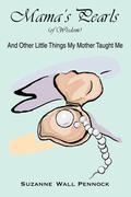 Mama's Pearls: (Of Wisdom)