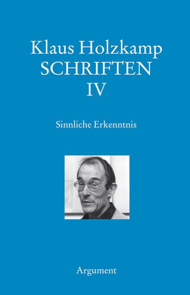 Schriften 4 Sinnliche Erkenntnis als Buch von K...