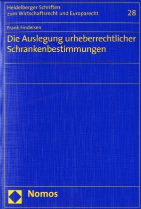 Die Auslegung urheberrechtlicher Schrankenbestimmungen als Buch