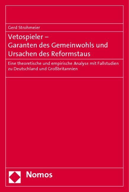 Vetospieler - Garanten des Gemeinwohls und Ursachen des Reformstaus als Buch