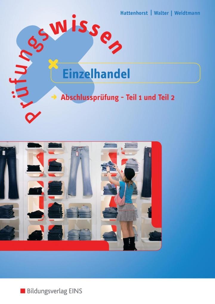 Prüfungswissen Einzelhandel. Abschlussprüfung Teil 1 und 2. Arbeitsbuch als Buch