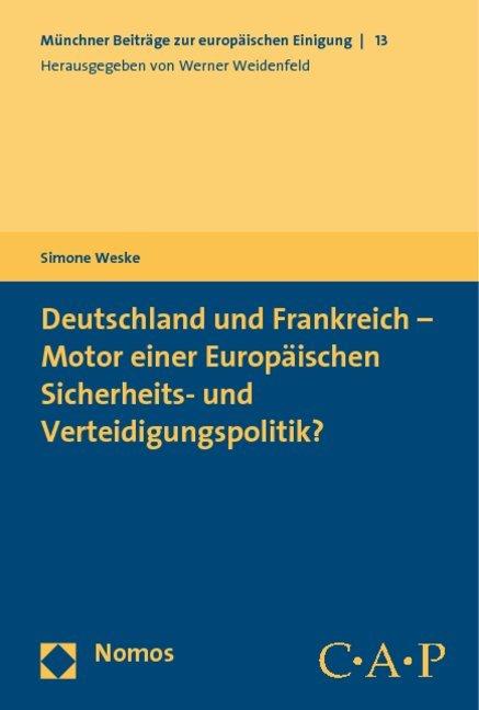 Deutschland und Frankreich - Motor einer Europäischen Sicherheits- und Verteidigungspolitik als Buch