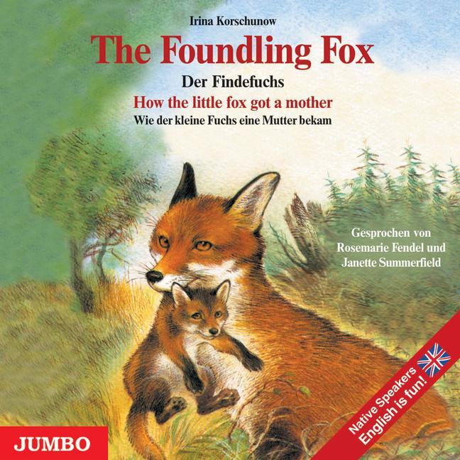The Foundling Fox / Der Findefuchs. CD als Hörbuch