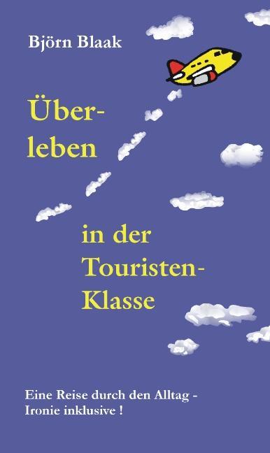 Überleben in der Touristenklasse als Buch