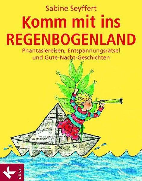 Komm mit ins Regenbogenland als Buch