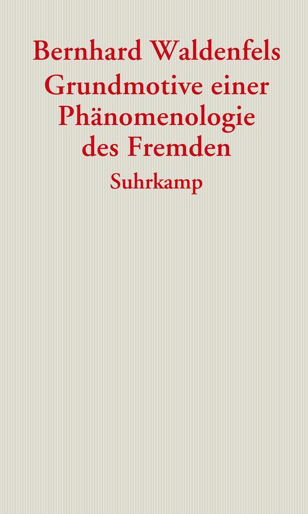 Grundmotive einer Phänomenologie des Fremden als Buch