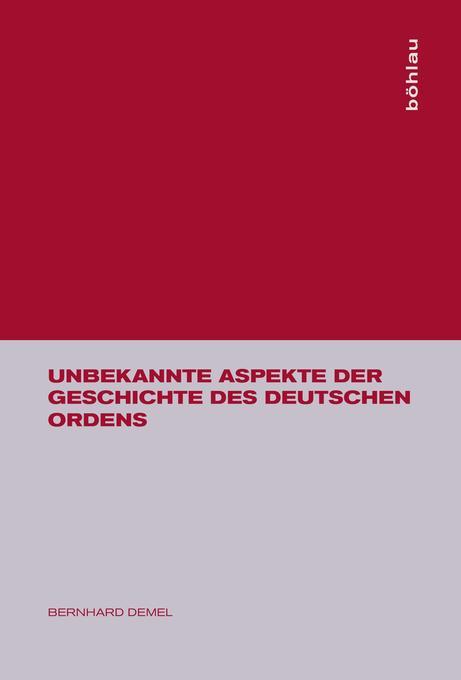 Unbekannte Aspekte der Geschichte des Deutschen Ordens als Buch