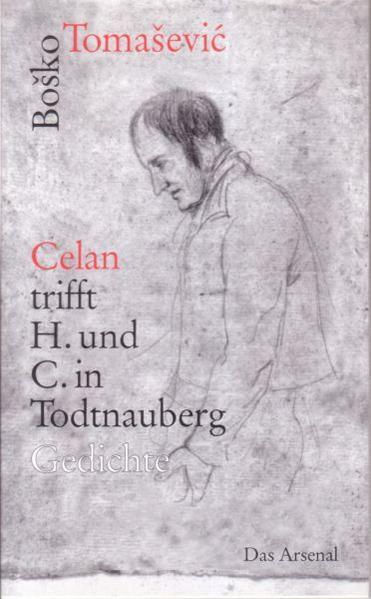 Celan trifft H. und C. in Todtnauberg als Buch